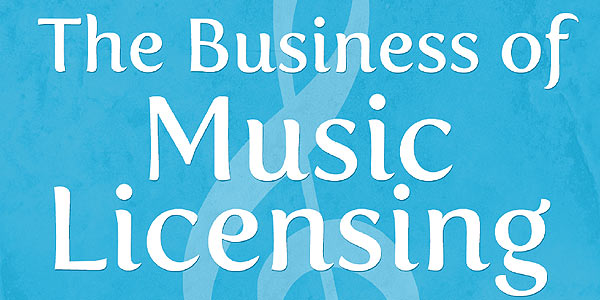The Business Of Music Licensing – eBook Review